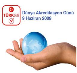 Akreditasyon Nedir ? Dünya Akreditasyon Günü 9 Haziran 2008